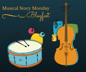 Musical Story Monday Blogfest