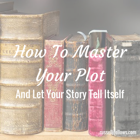 How To Master Your Plot